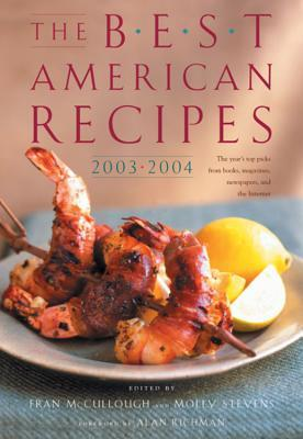 Free download online The Best American Recipes 2003-2004 (The Best American Recipes) FB2 by Alan Richman, Alan Richman, Molly Stevens