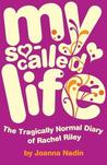 My So-Called Life (Rachel Riley, #1)