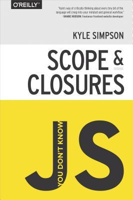 Download Scope and Closures (You Don't Know JS) by Kyle Simpson PDF
