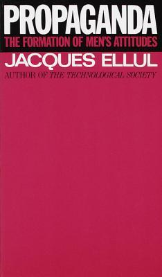 Propaganda by Jacques Ellul