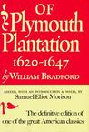 Of Plymouth Plantation: Sixteen Twenty to Sixteen Forty-Seven