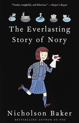 The Everlasting Story of Nory by Nicholson Baker