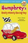 Humphrey's Really Wheely Racing Day by Betty G Birney