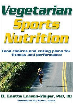 Vegetarian Sports Nutrition by D. Enette Larson-Meyer