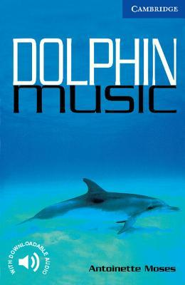 Dolphin Music (Cambridge English Readers Level 5)