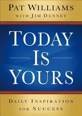 Today Is Yours by Pat Williams