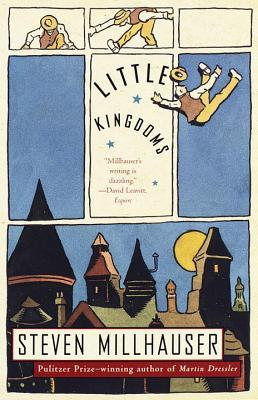 Little Kingdoms by Steven Millhauser