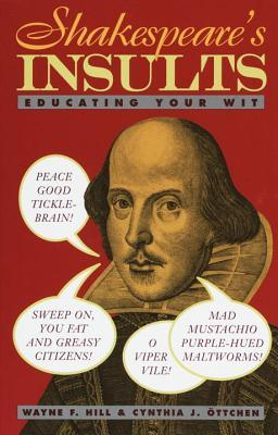 Shakespeare's Insults by Wayne F. Hill