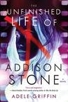 The Unfinished Life of Addison Stone: A Novel