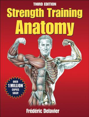 Strength Training Anatomy by Frédéric Delavier