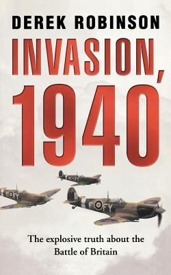Invasion, 1940 by Derek Robinson