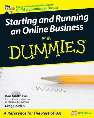 Starting And Running An Online Business For Dummies (For Dummies)