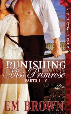 Download online Punishing Miss Primrose, Parts I - V (Red Chrysanthemum) PDF
