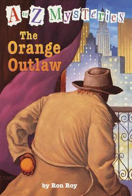 The Orange Outlaw by Ron Roy