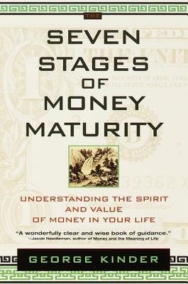 The Seven Stages of Money Maturity by George Kinder