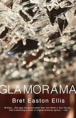 glamorama by bret easton ellis � reviews discussion