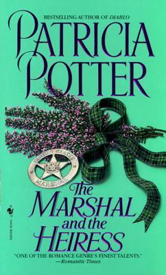 The Marshall and the Heiress by Patricia Potter