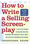 How to Write a Selling Screenplay by Christopher Keane