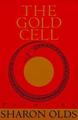 The Gold Cell by Sharon Olds
