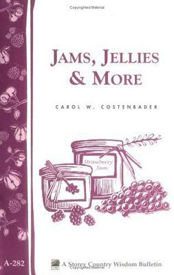 Jams, Jellies & More: Storey Country Wisdom Bulletin A-282