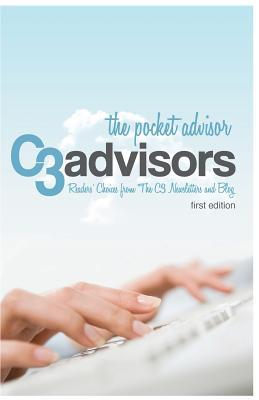 The Pocket Advisor: Readers Choices from the C3 Newsletters and Blog First Edition  by  Sharon S Harder