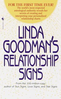 Linda Goodman's Relationship Signs by Linda Goodman