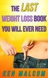 The Last Weight Loss Book You Will Ever Need