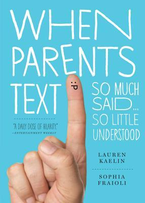 When Parents Text: So Much Said ... So Little Understood