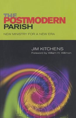 The Postmodern Parish: New Ministry For A New Era