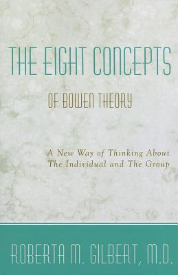 Eight Concepts of Bowen Theory by Roberta M. Gilbert
