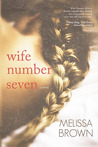 Wife Number Seven by Melissa  Brown