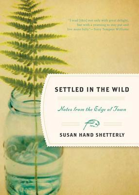 Settled in the Wild by Susan Hand Shetterly