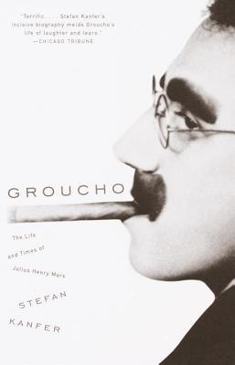 Groucho by Stefan Kanfer