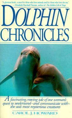 Dolphin Chronicles: One Womans Quest to Understand the Seas Most Mysterious Creatures