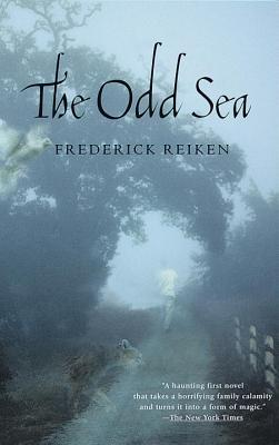 The Odd Sea by Frederick Reiken