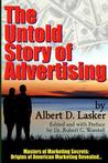 The Untold Story of Advertising - Masters of Marketing Secrets: Origins of American Marketing Revealed...