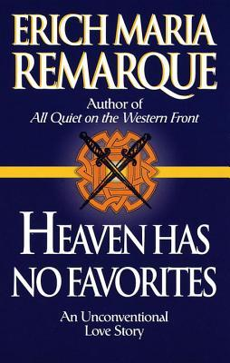 Heaven Has No Favorites by Erich Maria Remarque
