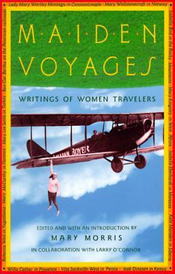 Maiden Voyages by Mary Morris