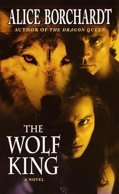 The Wolf King  (Legends of the Wolves, Book #3)