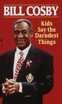 Kids say the darndest things by bill cosby reviews discussion