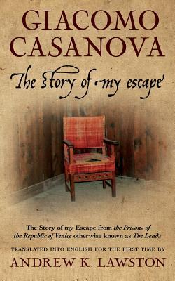 The Story of My Escape by Giacomo Casanova