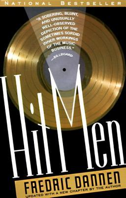 Hit Men: Power Brokers and Fast Money Inside the Music Business