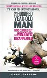 The Hundred Year Old Man Who Climbed Out the Window and Disap... by Jonas Jonasson