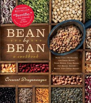 Download Bean by Bean: A Cookbook: More Than 175 Recipes for Fresh Beans, Dried Beans, Cool Beans, Hot Beans, Savory Beans, Even Sweet Beans! PDF by Crescent Dragonwagon