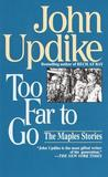 Too Far to Go: The Maples Stories