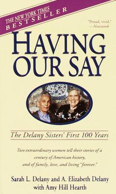 a book review of having our say about the delany sisters Find all available study guides and summaries for having our say the delany sisters' first 100 years by sarah l delany if there is a sparknotes, shmoop, or cliff.