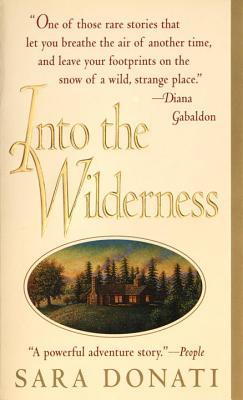 Into the Wilderness by Sara Donati
