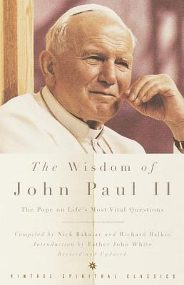 The Wisdom of John Paul II: The Pope on Life's Most Vital Questions