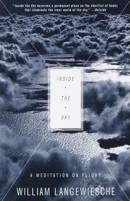 Inside the Sky by William Langewiesche