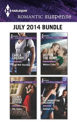 Harlequin Romantic Suspense July 2014 Bundle: Lone Wolf Standing\Secret Service Rescue\Hot on the Hunt\The Manhattan Encounter